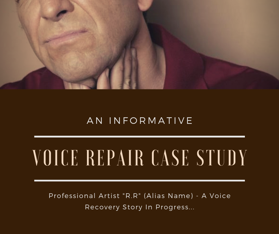 "Professional Artist ""R.R"" (Alias Name) - A Voice Recovery Story In Progress."